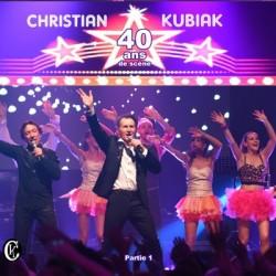 """Christian Kubiak """"40 ans de scène"""" Partie 1"""