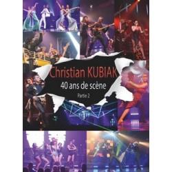"""Christian Kubiak """"40 ans de scène"""" Partie 2"""