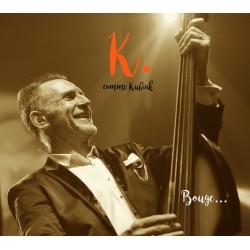 K comme Kubiak -BOUGE