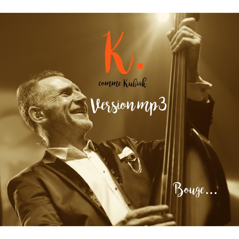K comme Kubiak -BOUGE MP3